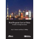Real Property Law in China: A Guide to Foreign Investment