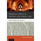 Religious Liberty in Western and Islamic Law: Toward a World Legal Tradition