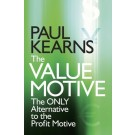 The Value Motive: The Only Alternative to the Profit Motive