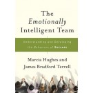 The Emotionally Intelligent Team: Understanding and Developing the Behaviors of Success