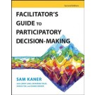 Facilitator's Guide to Participatory Decision-Making, 2nd Edition