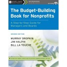 The Budget-Building Book for Nonprofits: A Step-by-Step Guide for Managers and Boards, 2nd Edition