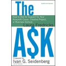 The Ask: How to Ask for Support for Your Nonprofit Cause, Creative Project, or Business Venture , Updated and Expanded Edition