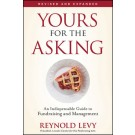 Yours for the Asking: An Indispensable Guide to Fundraising and Management, Revised and Expanded