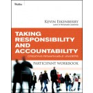 Taking Responsibility and Accountability Participant Workbook: Creating Remarkable Leaders