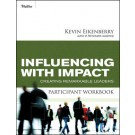 Influencing with Impact Participant Workbook: Creating Remarkable Leaders