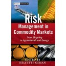 Risk Management in Commodity Markets: From Shipping to Agricuturals and Energy