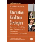 Alternative Validation Strategies: Developing New and Leveraging Existing Validity Evidence