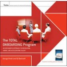 The Total Onboarding Program: An Integrated Approach to Recruiting, Hiring, and Accelerating Talent Facilitators Guide Set