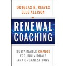 Renewal Coaching: Sustainable Change for Individuals and Organizations