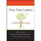 First-Time Leaders of Small Groups: How to Create High Performing Committees, Task Forces, Clubs and Boards