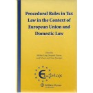 Procedural Rules in Tax Law in the Context of European Union and Domestic Law