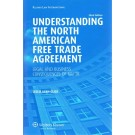Understanding the North American Free Trade Agreement. Legal and Business Consequences of NAFTA - 3rd edition