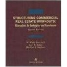 Structuring Commercial Real Estate Workouts: Alternatives to Bankruptcy and Foreclosure, Second Edition