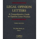 Legal Opinion Letters: A Comprehensive Guide to Opinion Letter Practice, Third Edition