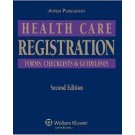 Health Care Registration: Forms, Checklists & Guidelines, Second Edition