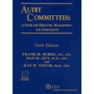 Audit Committees: A Guide for Directors, Management, and Consultants, with CD (6th Edition)