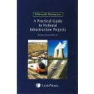 Butterworths Planning Law: A Practical Guide to National Infrastructure Projects