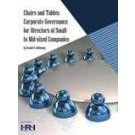 Chairs & Tables: Corporate Governance for Directors of Small-to Mid-sized Companies