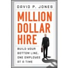 Million-Dollar Hire: Build Your Bottom Line, One Employee at a Time