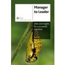 Manager to Leader: Skills and Insights for a successful transition