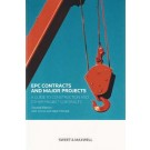 EPC Contracts and Major Projects: A Guide to Construction and other Project Contracts, 2nd Edition