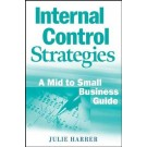 Internal Control Strategies: A Mid to Small Business Guide