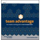 Team Advantage: The Complete Coaching Guide for Team Transformation: Coach's Facilitation Guide Set