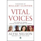 Vital Voices: Lessons in Leadership from Women Changing Our World