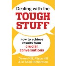 Dealing with the Tough Stuff: How to Achieve Results from Critical Conversations