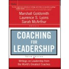 Coaching for Leadership: The Practice of Leadership Coaching from the World's Greatest Coaches, 3rd