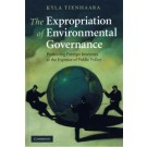 Expropriation of Environmental Governance: Protecting Foreign Investors at the Expense of Public Policy