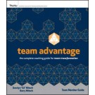 Team Advantage: The Complete Coaching Guide for Team Transformation, Participant's Workbook