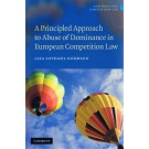 Principled Approach to Abuse of Dominance in European Competition Law
