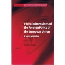 Ethical Dimensions of the Foreign Policy of the European Union: A Legal Appraisal