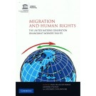 Migration and Human Rights Law: The UN Convention on Migrant Worker's Rights