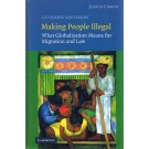 Law in Context: Making People Illegal - What Globalization Means for Migration and Law