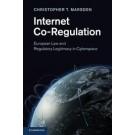 Internet Co-Regulation: European Law, Regulatory Governance and Legitimacy in Cyberspace