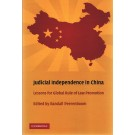 Judicial Independence in China: Lessons for Global Rule of Law Promotion