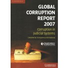 Global Corruption Report 2007: Corruption in Judicial Systems