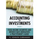 Accounting for Investments: Volume 2 - Fixed Income and Interest Rate Derivatives: A Practitioner's Handbook