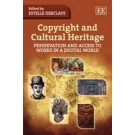 Copyright and Cultural Heritage: Preservation and Access to Works in a Digital World