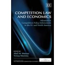 Competition Law And Economics: Advances in Competition Policy Enforcement in the EU and North America