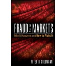 Fraud in the Markets: Why It Happens and How to Fight It