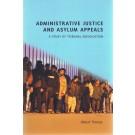 Administrative Justice and Asylum Appeals: A Study of Tribunal Adjudication