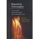 Regulating Technologies: Legal Futures, Regulatory Frames and Technological Fixes