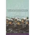 Crafting Transnational Policing; Police Capacity-Building and Global Policing Reform