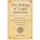 Making of Legal Authority: Non-legislative Codifications in Historical and Comparative Perspective