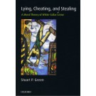Lying, Cheating, and Stealing: A Moral Theory of White-Collar Crime