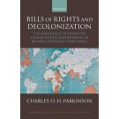 Bills of Rights and Decolonization: The Emergence of Domestic Human Rights Instruments in Britian's Overseas Territories